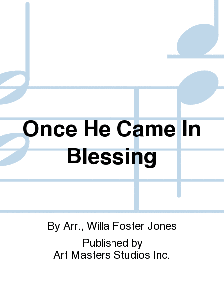Once He Came In Blessing