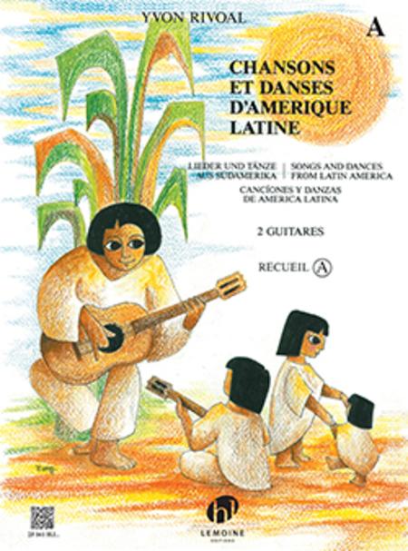 Chansons Et Danses D'Amerique Latine - Volume A