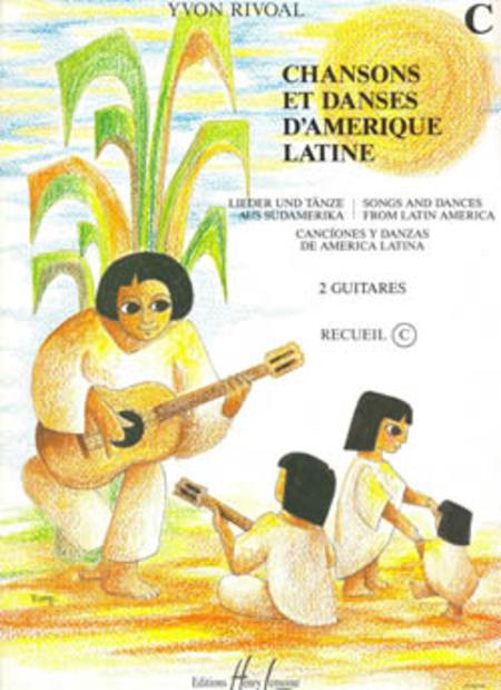 Chansons Et Danses D'Amerique Latine - Volume C