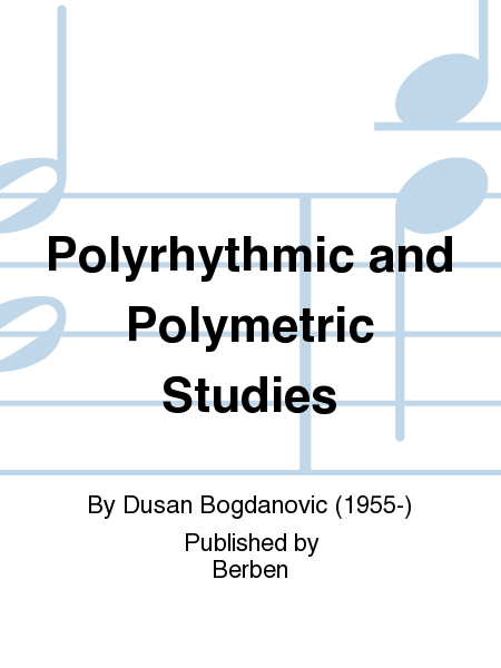 Polyrhythmic and Polymetric Studies