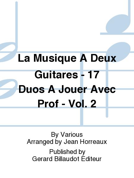 La Musique A Deux Guitares - 17 Duos A Jouer Avec Prof - Vol. 2