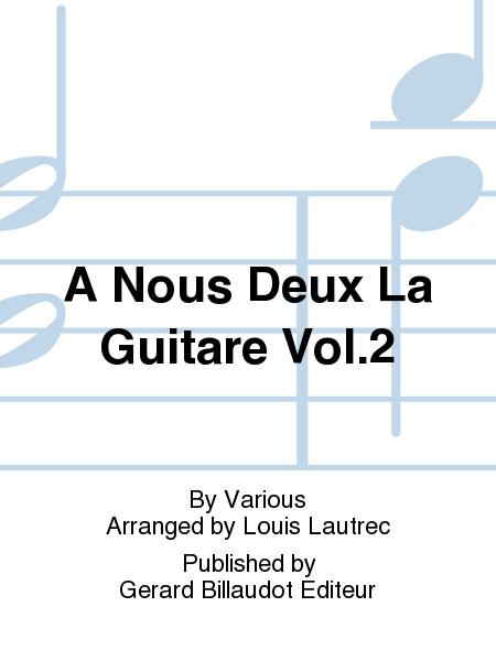 A Nous Deux La Guitare Vol.2