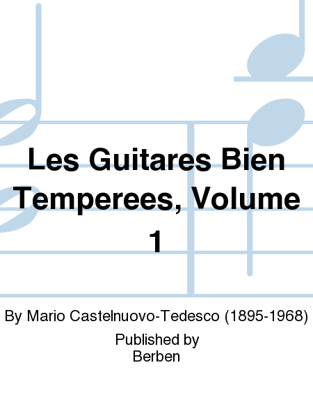 Les Guitares Bien Temperees, Volume 1