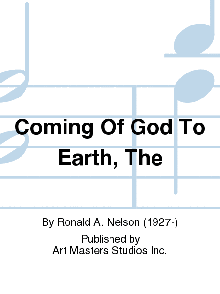 Coming Of God To Earth, The