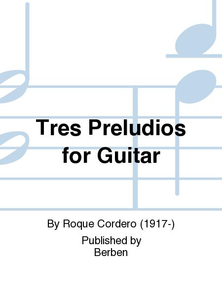 Tres Preludios for Guitar