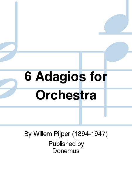 6 Adagios for Orchestra