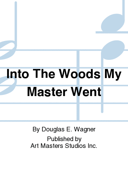 Into The Woods My Master Went