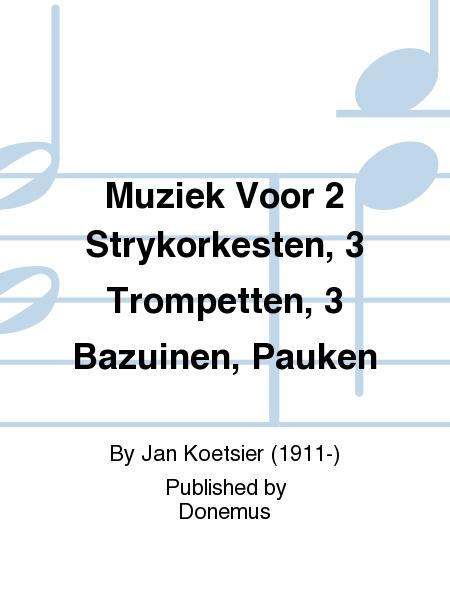 Muziek Voor 2 Strykorkesten, 3 Trompetten, 3 Bazuinen, Pauken