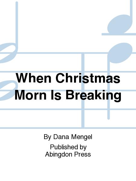 When Christmas Morn Is Breaking