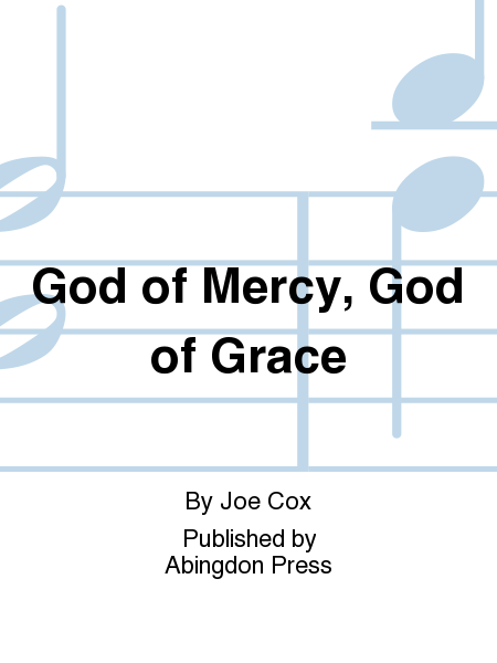 God of Mercy, God of Grace