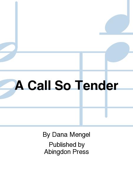 A Call So Tender