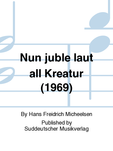 Nun juble laut all Kreatur (1969)