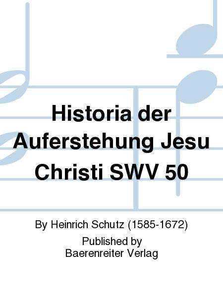 Historia der Auferstehung Jesu Christi SWV 50