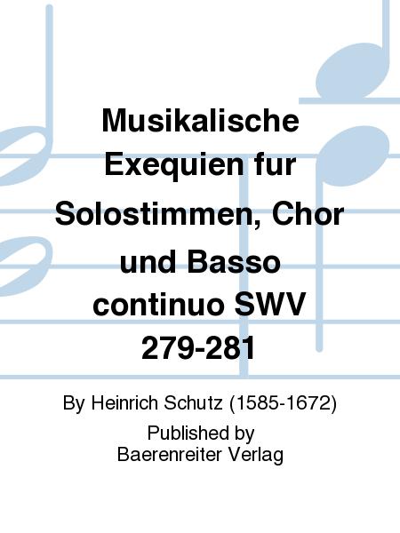 Musikalische Exequien fur Solostimmen, Chor und Basso continuo SWV 279-281