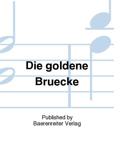 Die goldene Bruecke