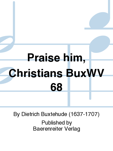 Praise him, Christians BuxWV 68