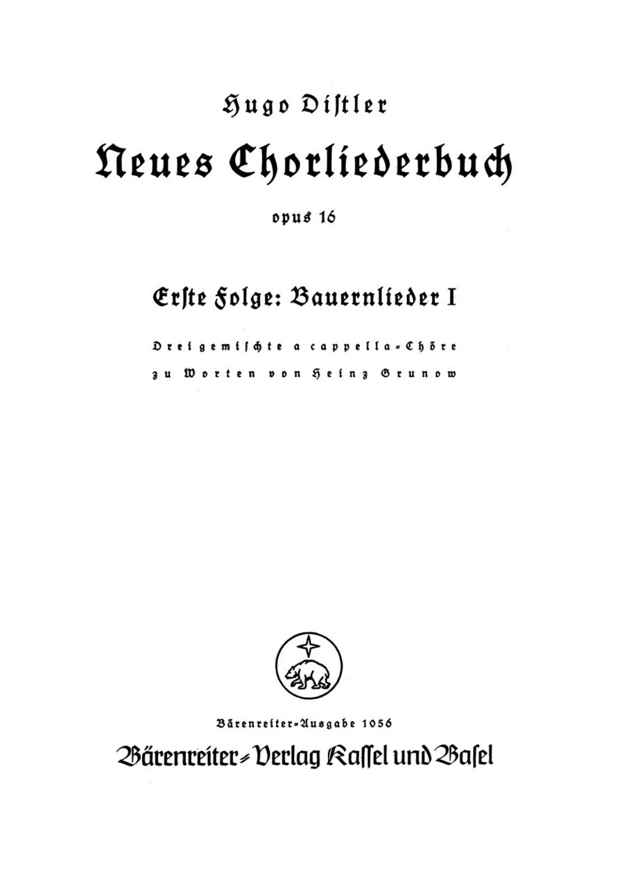 Bauernlieder. Neues Chorliederbuch zu Worten von Hans Grunow, Folge 1, Op. 16/1