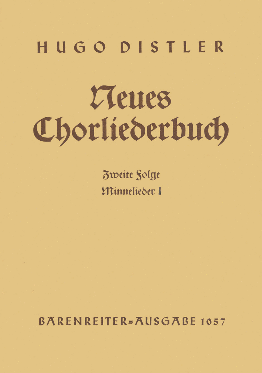 Minnelieder I. Neues Chorliederbuch zu Worten von Hans Grunow, Folge 2, Op. 16/2