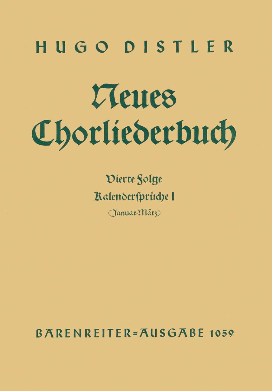 Kalendersprueche I (Januar - Maerz). Neues Chorliederbuch zu Worten von Hans Grunow, Folge 4 op. 16/4