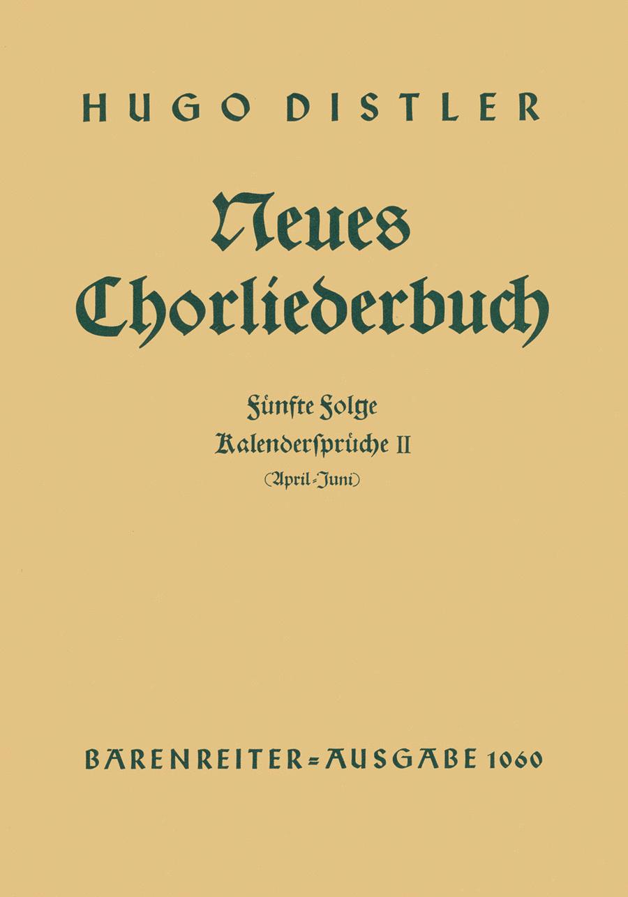 Kalendersprueche II (April - Juni). Neues Chorliederbuch zu Worten von Hans Grunow, Folge 5 op. 16/5