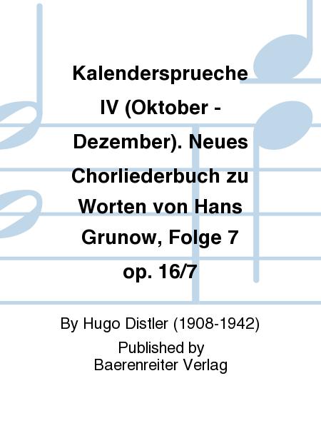 Kalendersprueche IV (Oktober - Dezember). Neues Chorliederbuch zu Worten von Hans Grunow, Folge 7 op. 16/7