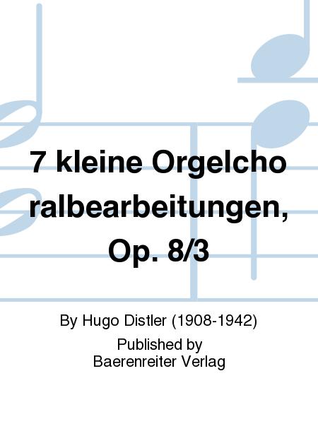 7 kleine Orgelchoralbearbeitungen, Op. 8/3