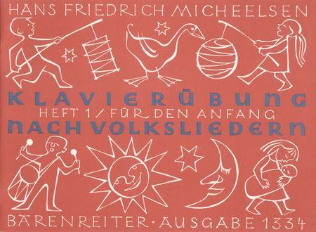 Klavieruebung nach Volksliedern, Heft 1