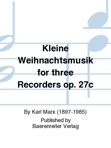 Kleine Weihnachtsmusik for three Recorders op. 27c