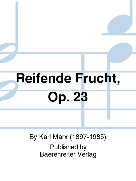 Reifende Frucht, Op. 23