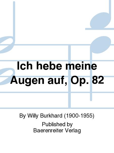 Ich hebe meine Augen auf, Op. 82