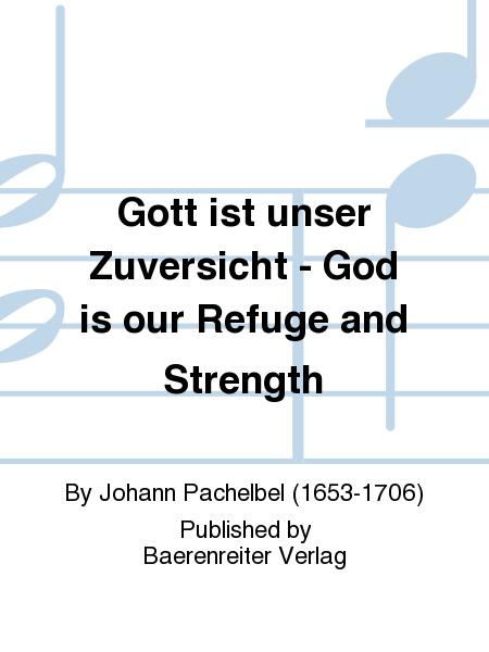 Gott ist unser Zuversicht - God is our Refuge and Strength