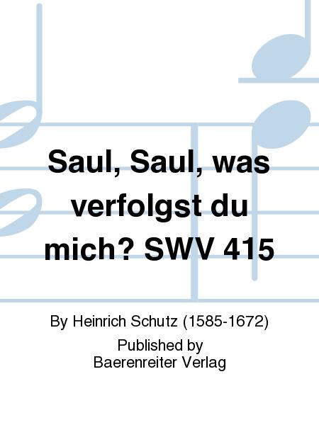 Saul, Saul, was verfolgst du mich? SWV 415