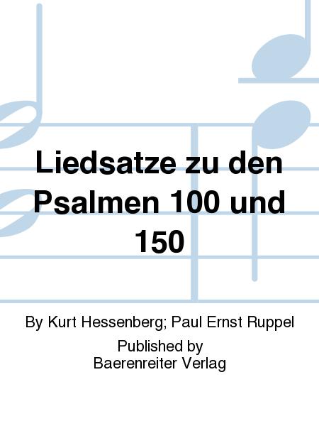 Liedsatze zu den Psalmen 100 und 150