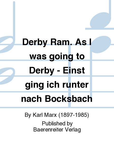 Derby Ram. As I was going to Derby - Einst ging ich runter nach Bocksbach