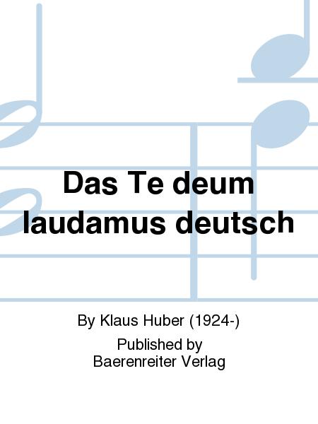 Das Te deum laudamus deutsch