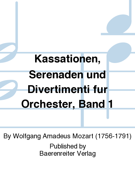 Kassationen, Serenaden und Divertimenti fur Orchester, Band 1