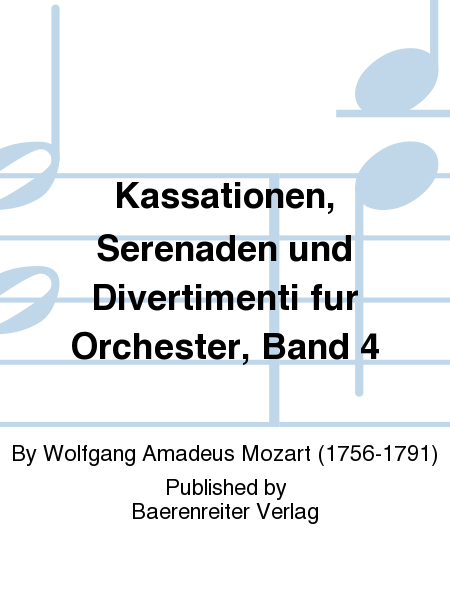 Kassationen, Serenaden und Divertimenti fur Orchester, Band 4
