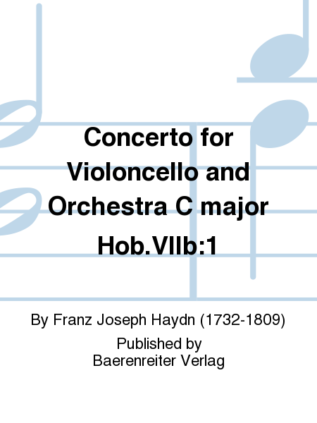 Concerto for Violoncello and Orchestra C major Hob.VIIb:1