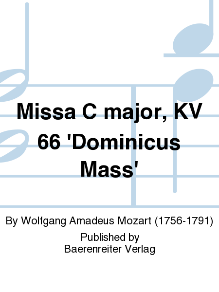 Missa C major, KV 66 'Dominicus Mass'