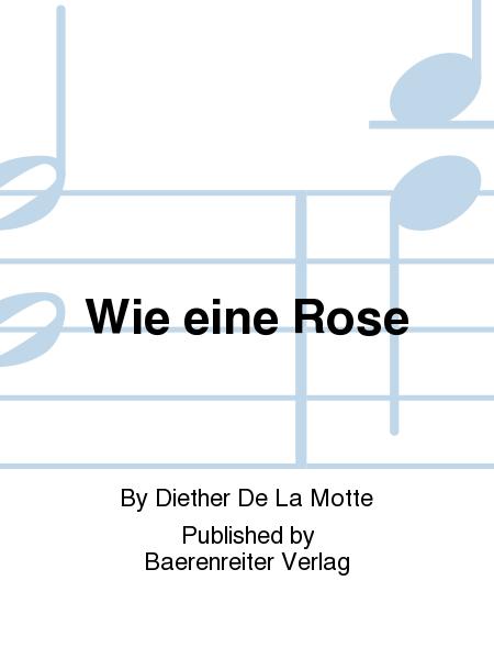Wie eine Rose