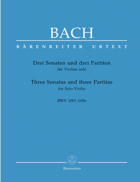3 Sonatas And 3 Partitas For Solo Violin, BWV 1001-1006