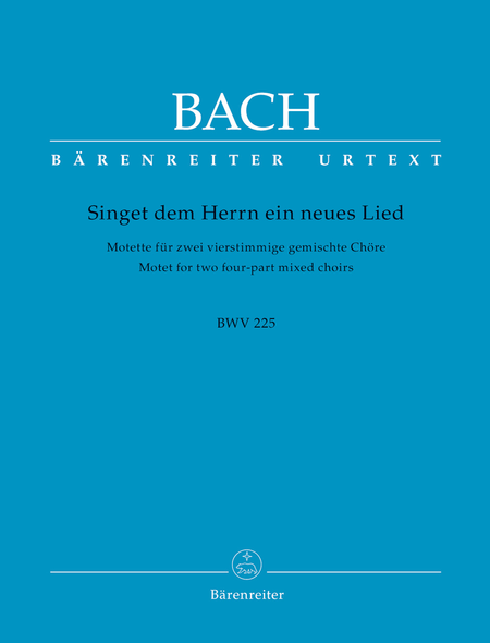 Singet dem Herrn ein neues Lied B flat major, BWV 225
