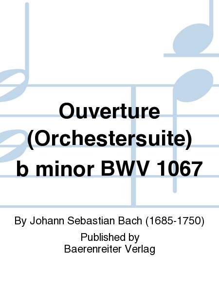 Ouverture (Orchestersuite) b minor BWV 1067
