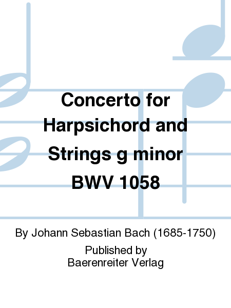 Concerto for Harpsichord and Strings g minor BWV 1058