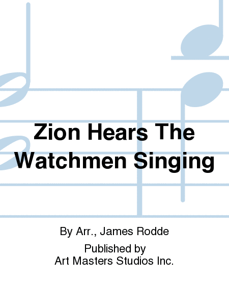 Zion Hears The Watchmen Singing