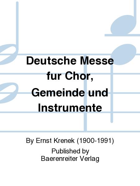 Deutsche Messe fur Chor, Gemeinde und Instrumente