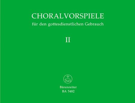 Choralvorspiele fur den gottesdienstlichen Gebrauch, Band 2