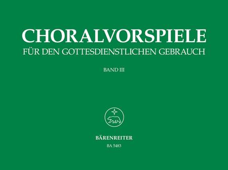 Choralvorspiele fur den gottesdienstlichen Gebrauch, Band 3