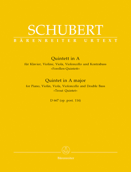 Quintet for Piano, Violin, Viola, Violoncello and Double Bass A major, Op. post.114 D 667 'Trout Quintet'