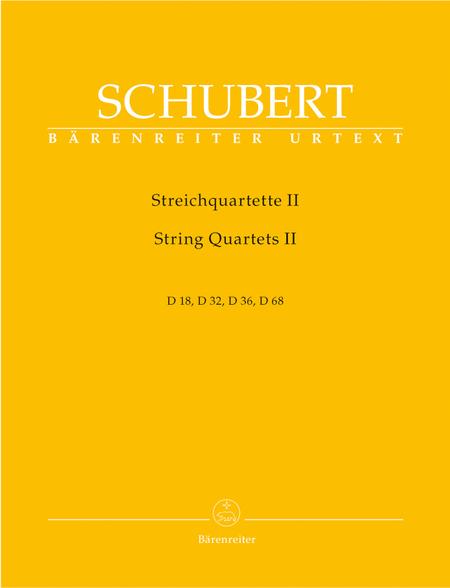 String Quartets II D 18,D 32,D 36,D 68